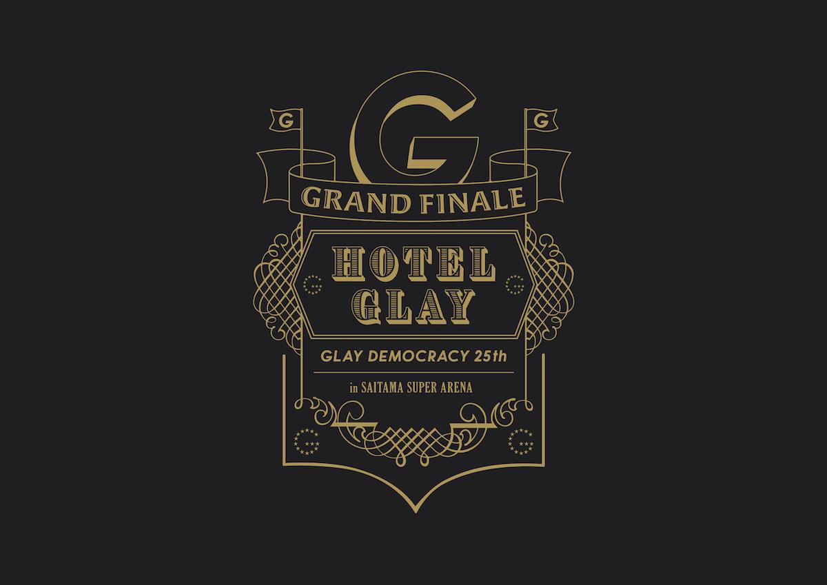 """GLAY DEMOCRACY 25TH """"HOTEL GLAY GRAND FINALE"""" in SAITAMA SUPER ARENA   GLAY"""